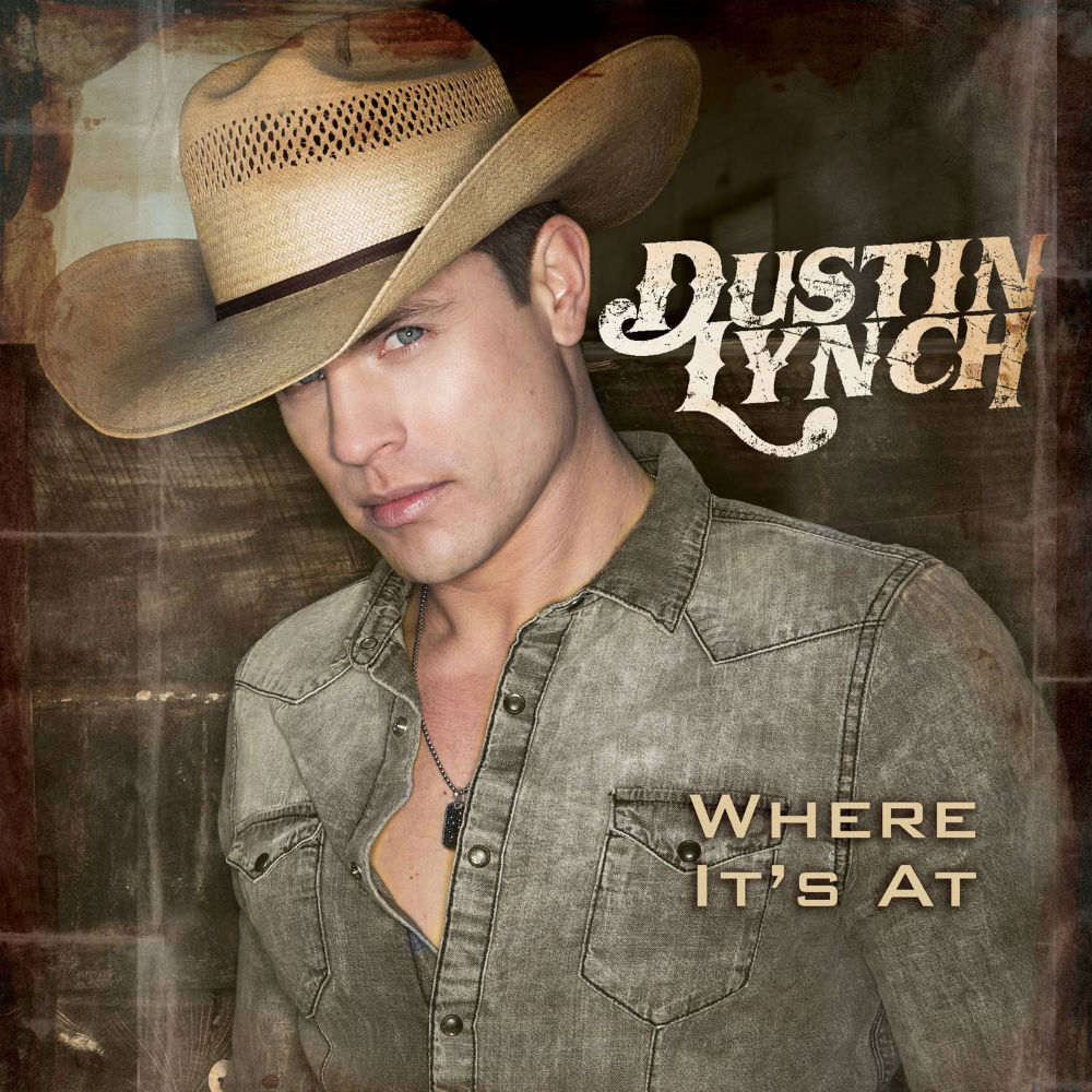 dustin lynch where its at